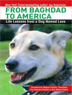 From Baghdad to America: Life Lessons from a Dog Named Lava, Library Edition  2008 9781400138753 Front Cover
