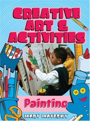 Creative Arts and Activities Painting  2004 9781401834753 Front Cover