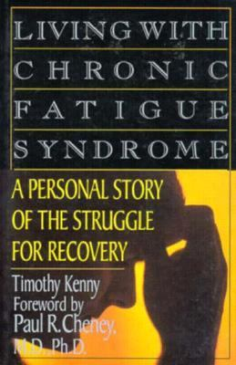 Living with Chronic Fatigue Syndrome A Personal Story of the Struggle for Recovery N/A 9781560250753 Front Cover