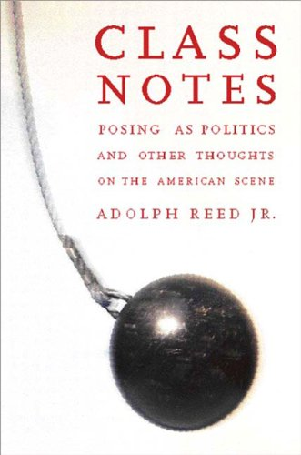 Class Notes Posing as Politics and Other Thoughts on the American Scene N/A edition cover