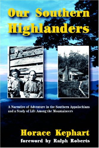 Our Southern Highlanders A Narrative of Adventure in the Southern Appalachians and a Study of Life among the Mountaineers  2001 edition cover
