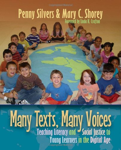 Many Texts, Many Voices Teaching Literacy and Social Justice to Young Learners in the Digital Age  2012 edition cover
