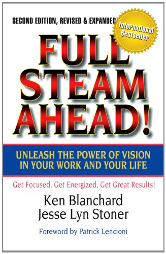 Full Steam Ahead! Unleash the Power of Vision in Your Company and Your Life 2nd 2011 edition cover