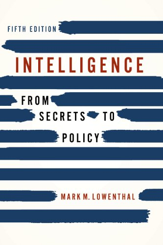 Intelligence From Secrets to Policy 5th 2012 (Revised) edition cover