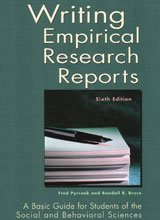 Writing Empirical Research Reports-6th Ed A Basic Guide for Students of the Social and Behavioral Sciences 6th 2007 (Revised) 9781884585753 Front Cover