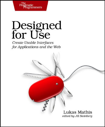 Designed for Use Create Usable Interfaces for Applications and the Web  2011 9781934356753 Front Cover