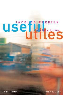 Useful - Utiles The Poetry of Useful Things  2004 9783764368753 Front Cover