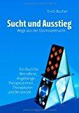 Sucht und Ausstieg: Wege aus der Glücksspielsucht N/A 9783839174753 Front Cover