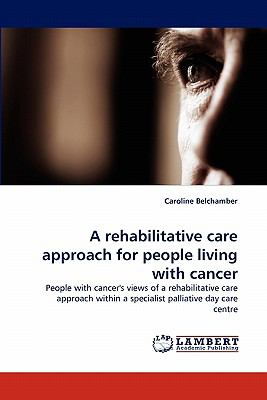 Rehabilitative Care Approach for People Living with Cancer N/A 9783843360753 Front Cover