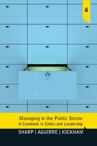 Managing in the Public Sector A Casebook in Ethics and Leadership  2010 edition cover