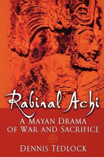 Rabinal Achi Mayan Drama of War and Sacrifice  2005 edition cover