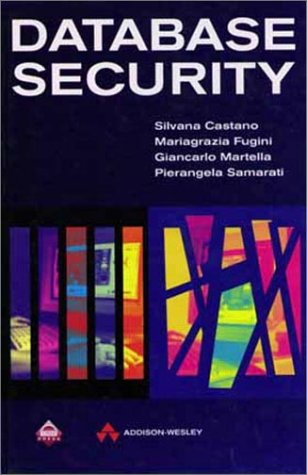 Database Security  1st 1995 9780201593754 Front Cover