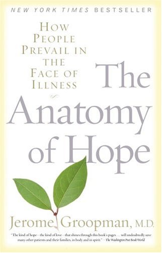 Anatomy of Hope How People Prevail in the Face of Illness  2004 edition cover