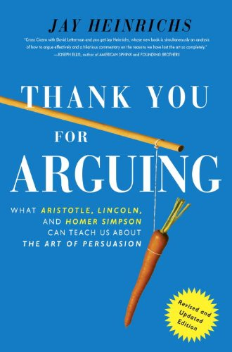 Thank You for Arguing, Revised and Updated Edition What Aristotle, Lincoln, and Homer Simpson Can Teach Us about the Art of Persuasion  2013 9780385347754 Front Cover