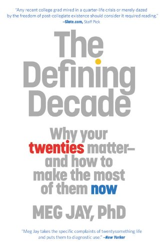 Defining Decade Why Your Twenties Matter--And How to Make the Most of Them Now N/A 9780446561754 Front Cover