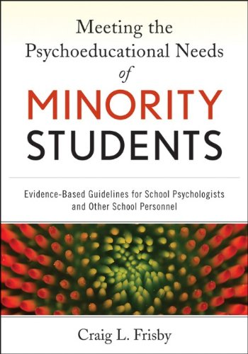 Meeting the Psychoeducational Needs of Minority Students Evidence-Based Guidelines for School Psychologists and Other School Personnel  2011 9780470940754 Front Cover