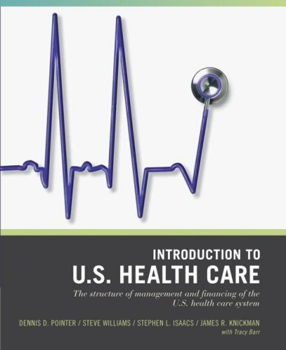 Introduction to U. S. Health Care The Structure of Management and Financing of the U. S. Health Care System  2007 edition cover