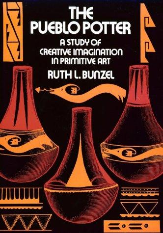 Pueblo Potter A Study of Creative Imagination in Primitive Art  1972 (Reprint) edition cover