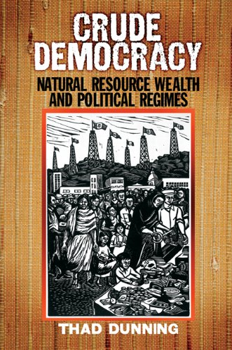 Crude Democracy Natural Resource Wealth and Political Regimes  2008 edition cover