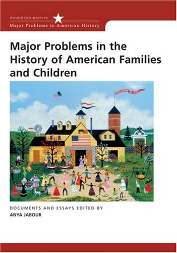 Major Problems in the History of American Families and Children Documents and Essays  2005 edition cover