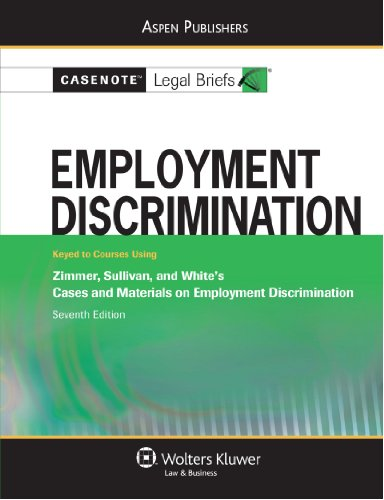 Employment Discrimination Keyed to Zimmer, Sullivan, and White 7th (Student Manual, Study Guide, etc.) edition cover