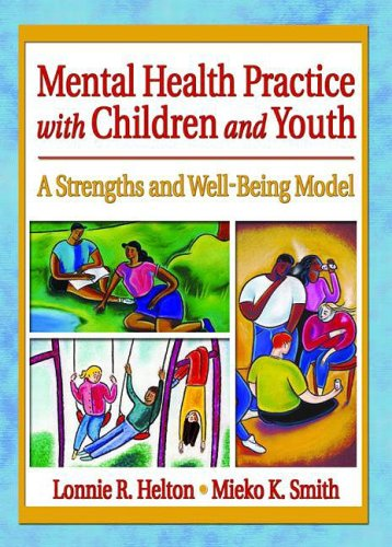 Mental Health Practice with Children and Youth A Strengths and Well-Being Model  2005 edition cover