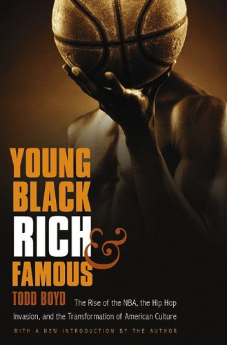 Young, Black, Rich, and Famous The Rise of the NBA, the Hip Hop Invasion, and the Transformation of American Culture  2003 edition cover