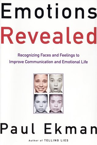 Emotions Revealed Recognizing Faces and Feelings to Improve Communication and Emotional Life  2003 (Revised) edition cover