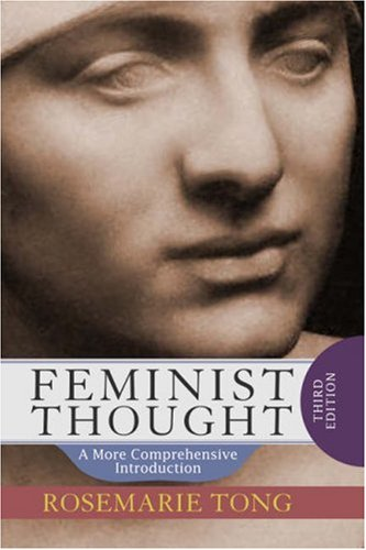 Feminist Thought A More Comprehensive Introduction 4th 2008 (Revised) edition cover