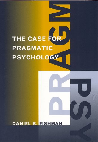 Case for Pragmatic Psychology   1999 edition cover