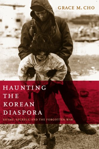 Haunting the Korean Diaspora Shame, Secrecy, and the Forgotten War  2008 edition cover