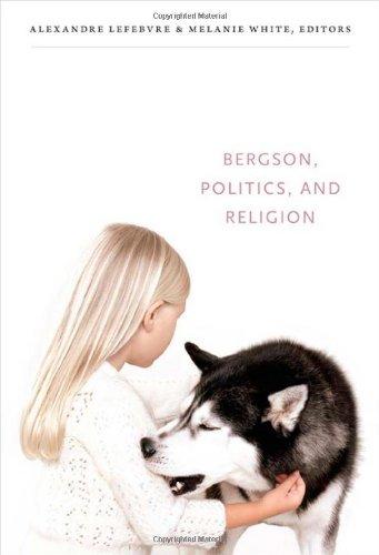 Bergson, Politics, and Religion   2012 9780822352754 Front Cover
