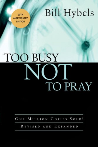 Too Busy Not to Pray  20th 2008 (Revised) edition cover