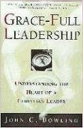 Grace-Full Leadership Understanding the Heart of a Christian Leader  2000 edition cover