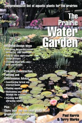 Prairie Water Garden Comprehensive List of Aquatic Plants for the Prairies N/A 9780889951754 Front Cover