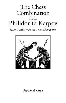 Chess Combination from Philidor to Karpov  N/A 9780951375754 Front Cover