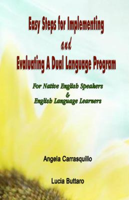 Easy Steps for Implementing and Evaluating a Dual Language Program  N/A 9780977719754 Front Cover