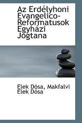 Az Erdtlyhoni Evangelico-Reformatusok Egyhßzi Jogtan  2009 edition cover