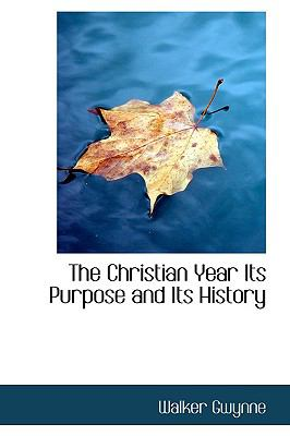Christian Year Its Purpose and Its History  N/A edition cover