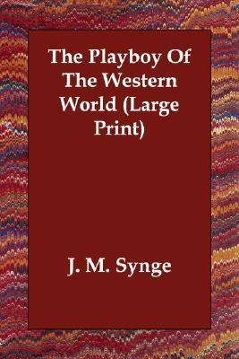 Playboy of the Western World (Large  N/A 9781406832754 Front Cover