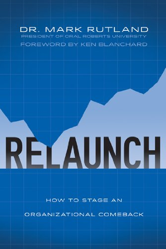 ReLaunch How to Stage an Organizational Comeback  2013 edition cover