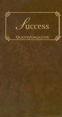 Success Quote/Unquote N/A 9781557099754 Front Cover