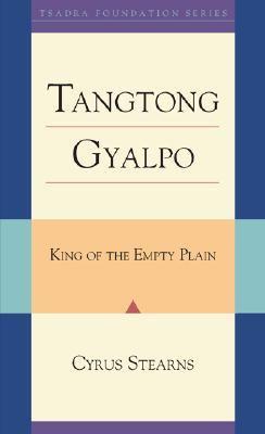 King of the Empty Plain The Tibetan Iron Bridge Builder Tangtong Gyalpo  2007 9781559392754 Front Cover