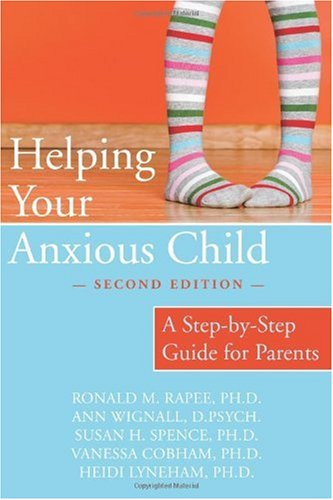 Helping Your Anxious Child A Step-by-Step Guide for Parents 2nd 2008 (Revised) edition cover