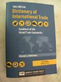 Dictionary of International Trade Handbook of the Global Trade Community, Includes 34 Key Appendices 10th 2013 edition cover