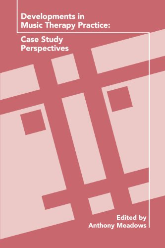 Developments in Music Therapy Practice Case Study Perspectives  2011 edition cover