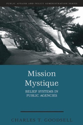 Mission Mystique Belief Systems in Public Agencies  2009 (Revised) edition cover