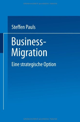 Business-Migration Eine Strategische Option  1998 9783824467754 Front Cover
