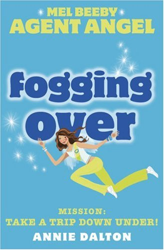 Fogging over (Mel Beeby, Agent Angel, Book 5)   2005 9780007204755 Front Cover