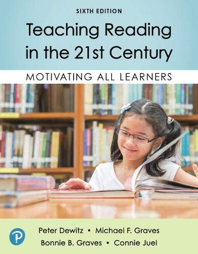 Teaching Reading in the 21st Century: Motivating All Learners  2019 9780135196755 Front Cover